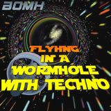 Flying in a Wormhole with Techno