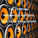 Welcome to my future, tech, funky dance House 5