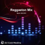 Reggaeton Mix - March 10th 2015