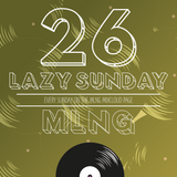 MLNG presents Lazy Sunday #26