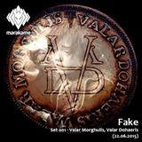 Fake - Set 001 - Valar Morghulis, Valar Dohaeris (22.06.2015)