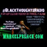 "#BlackThoutsRadio S2:E4 ""Relationships, Reputation, & Resume"" by Marcel P. Black"