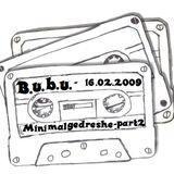B.u.b.u. - Minimalgedreshe_part2 -16.02.2009  129Bpm