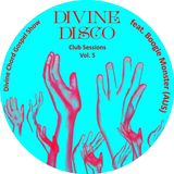 DCGS pt. 74 - Divine Disco Club Sessions Vol. 5 feat. Boogie Monster (Sydney Australia)