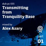 alex azary - transmitting from tranquility base - dub pc 035 part 01