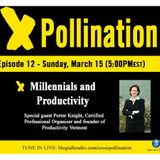 XPollination (Ep. 12): Millennials and Productivity