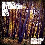 Sunday Aftermath Mix 005