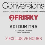 Adi Dumitra - Conversions @ Frisky Radio - 11th of March 2019 - 2 exclusive hours