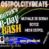 BOTOX B.DAY BASH BY OSTPOL CITY & GTU RADIO (NATHALIE DE BORAH / BOTOX / MICHI OSTPOL)