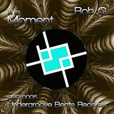 UBR0005 Rob G - The Moment (Original Mix)