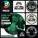 Choc-l@t Crew Just Vibes Radio Show (Sunday March 3rd 2019) - DJ Dubzy B2B With DJ Funky D