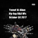 Yousef Al-Alban Hip-Hop R&B Mix October 30 2017