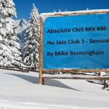 Absolute Chill Mix #46 - Nu Jazz Club 3