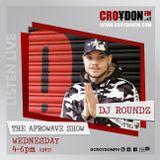 DJ Roundz The Afrowave Show - 22 May 2019