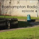 Roehampton Radio - Episode 4