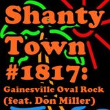 Shanty Town #1817: Gainesville Oval Rock (feat. Don Miller)