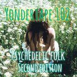 Yondertape 102 - Psychedelic Folk #2