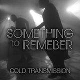 "COLD TRANSMISSION presents ""SOMETHING TO REMEMBER"" (no. 3)"
