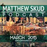 MATTHEW SKUD PODCAST - March 2015