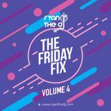 Ryan the DJ - The Friday Fix Vol. 04