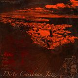 030° .DIRTY CARIBBEAN JAZZ vol°01.
