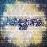 Dj Aymen Present Tribal Night August 2017