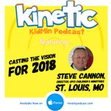 Casting the Vision for 2018 with Steve Cannon #36
