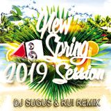 DJ SUGUS & RUI REMIX - NEW SPRING 2019 SESSION