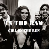 In The Raw- Girl On The Run