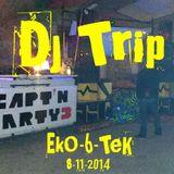 Dj Trip @ EkO-6-TeK - Capt'N Party #3