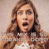This Mix Is So Freakin' Dope!