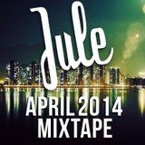 Jule - April '14 Mixtape