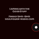 Laming with the Good Stuff 15th Feb on Soulpower Radio