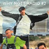 Why Not? Radio Show Nr. 02 (Best Of)
