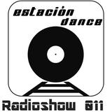 Estación Dance Radioshow 011
