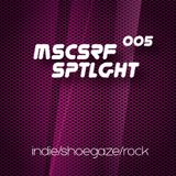 005 musicserf spotlight indie/shoegaze/rock