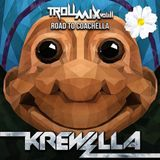 Krewella - Troll Mix Vol. 11 Road To Coachella