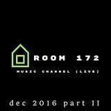 ROOM 172 dec 2016 part II