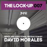 The Lock-Up 007 - David Morales
