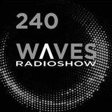 WAVES #240 - XENO & OAKLANDER  by BLACKMARQUIS - 9/6/19