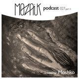 Mozaik Podcast 027 - part 2 - Moshko - 'Wake Up'
