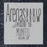 Arenas Radio Show #10 Special Guest Munfell