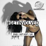 #GETINVOLVED028 - PART 1 - RnB / Hip Hop / UK