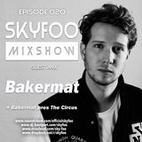 [EPISODE.20] Special GUEST MIX! BY ● BakerMat!