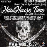 Hardhouse Time @ Worldjs 04/09/2014 PODCAST #05