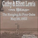 """Boxcars711 Overnight Western """"On Stage With Cathy & Elliot Lewis"""" - The Hanging At Four Oaks (05-28-"""