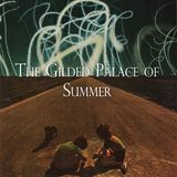 The Gilded Palace of Summer