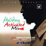 Holiday Activated Mix Vol 2 ft. Davido Fia, Iyanya Holy water, Wizkid Manya, Mayorkun Che Che