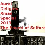 Aural Delights Christmas Special - The Sound of Salford 2013