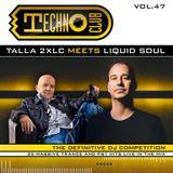 Talla 2XLC meets Liquid Soul - Techno Club vol.47
